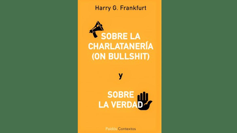 (Reseña): «Sobre la charlatanería (On bullshit) y sobre la verdad» de Harry G. Frankfurt