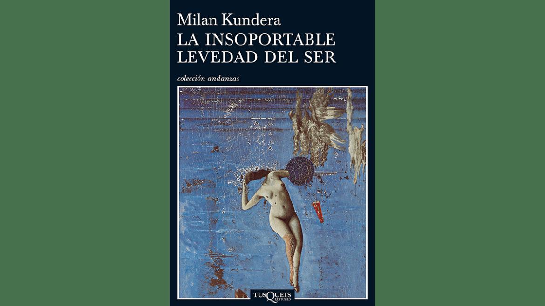 «La insoportable levedad del ser»: una novela que no envejece