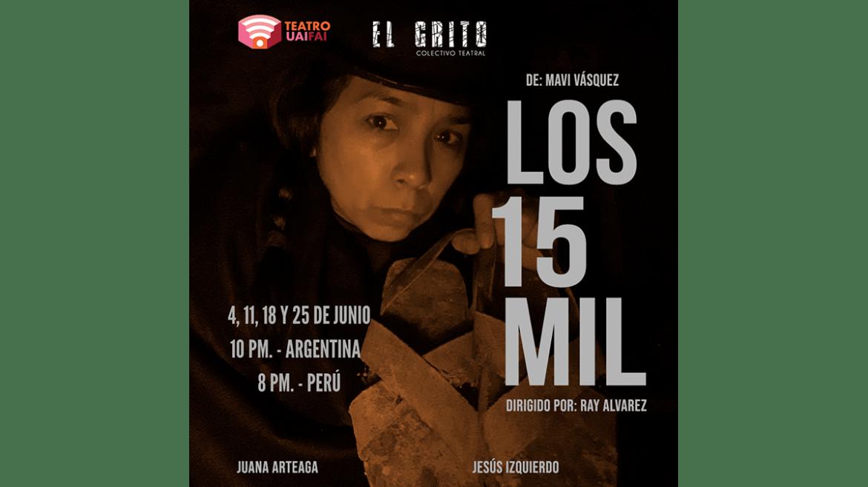 «Los 15 mil» en la plataforma Teatro UAIFAI de Argentina.