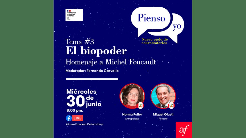 Ciclo de conversatorio 'Pienso Yo' presenta: «El Biopoder. Homenaje a Michel Foucault»