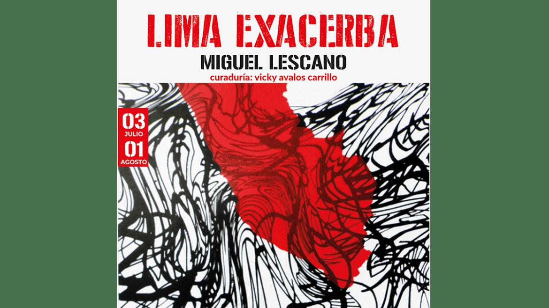 Exposición «Lima Exacerba» de Miguel Lescano