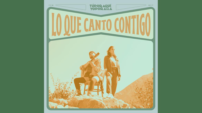 «Lo Que Canto Contigo» es el nuevo lanzamiento de Túporaqui Yoporallá