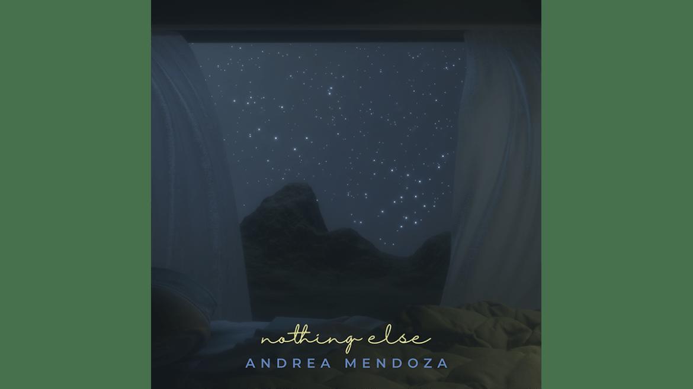 Andrea Mendoza presenta «Nothing Else», su nuevo sencillo
