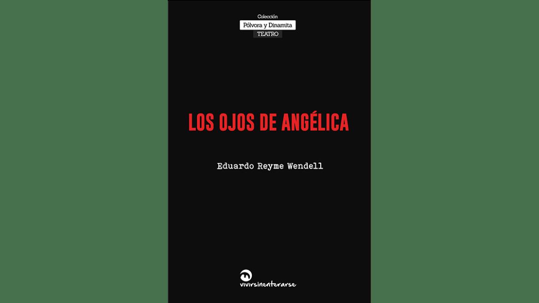 Presentación del libro «Los ojos de Angélica» de Eduardo Reyme Wendell